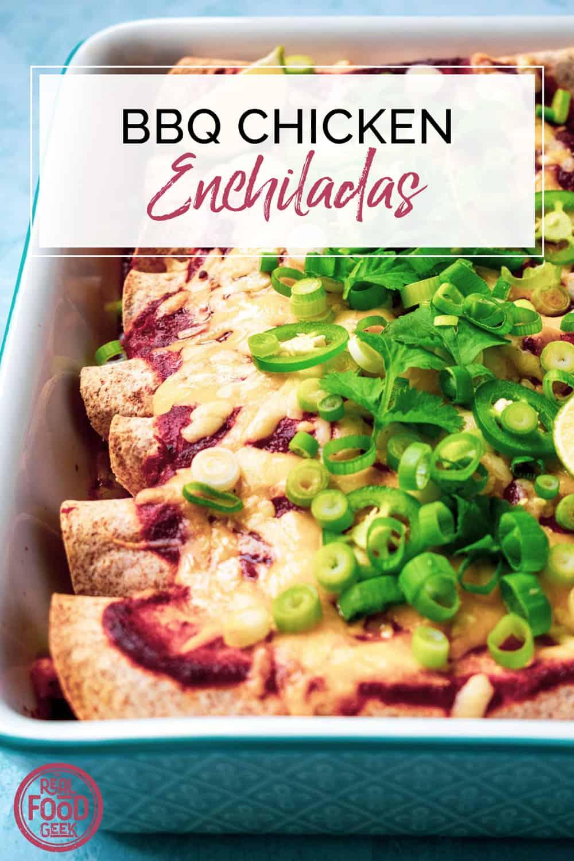 BBQ Chicken Enchiladas in a baking dish